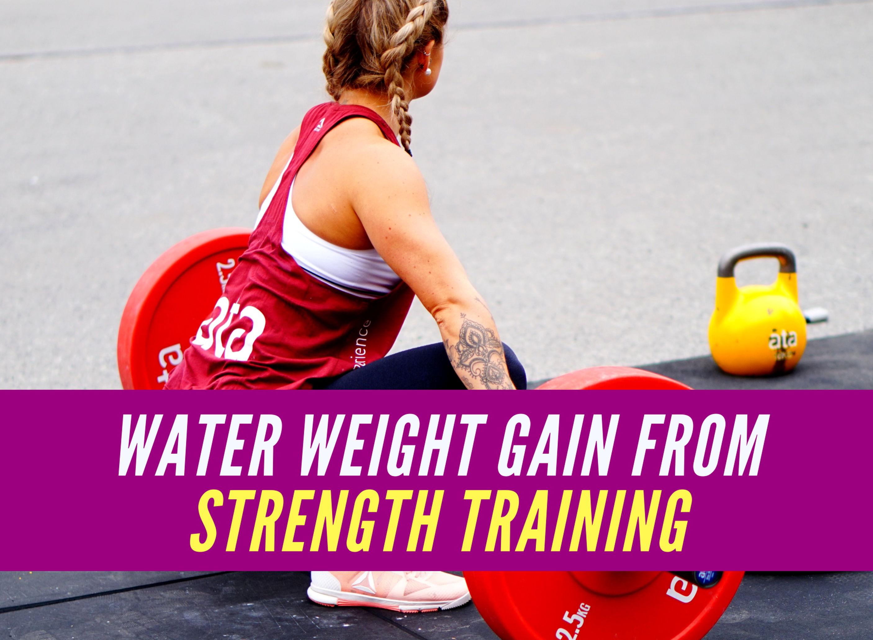 Water Weight Gain From Strength Training
