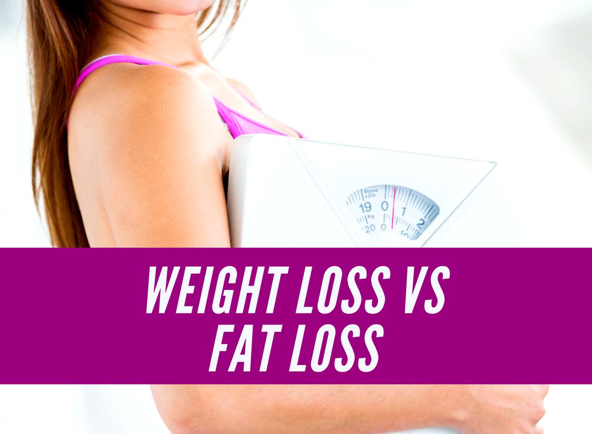 WEIGHT Loss vs FAT Loss