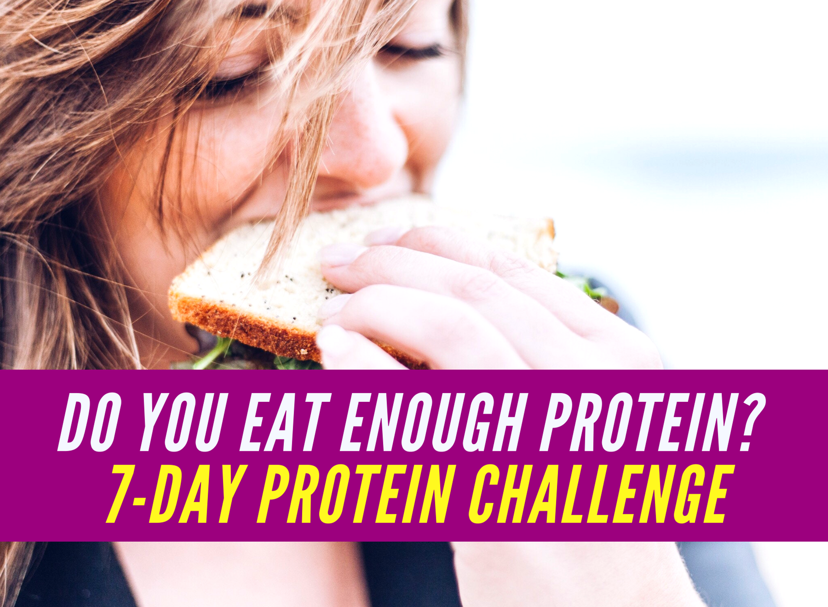 Do you eat enough protein? {7-Day Protein Challenge}