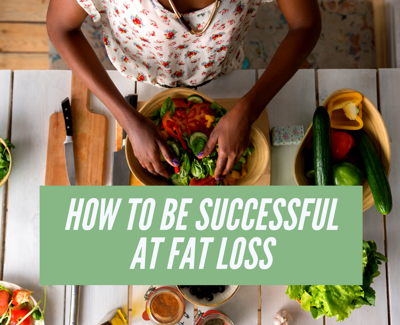 How to be successful at fat loss