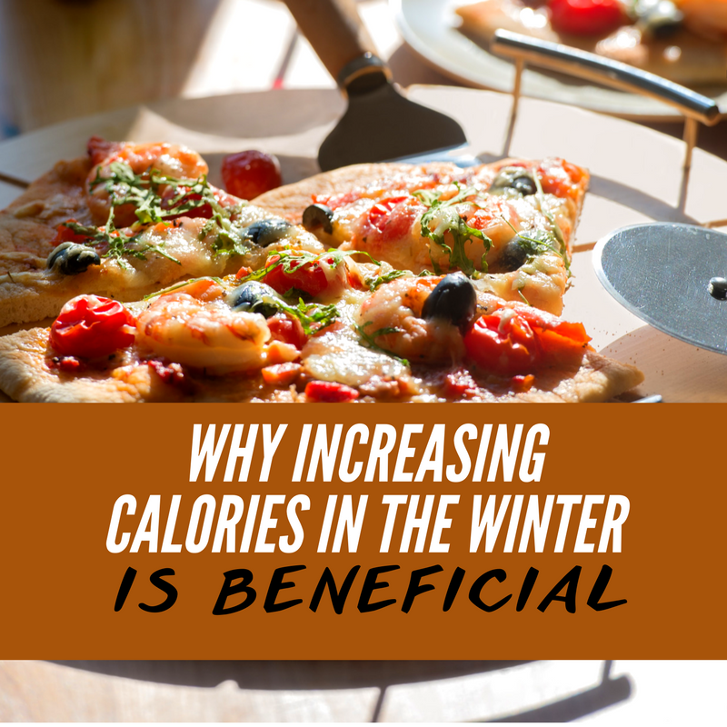 Why Increasing Calories in the Winter is Beneficial