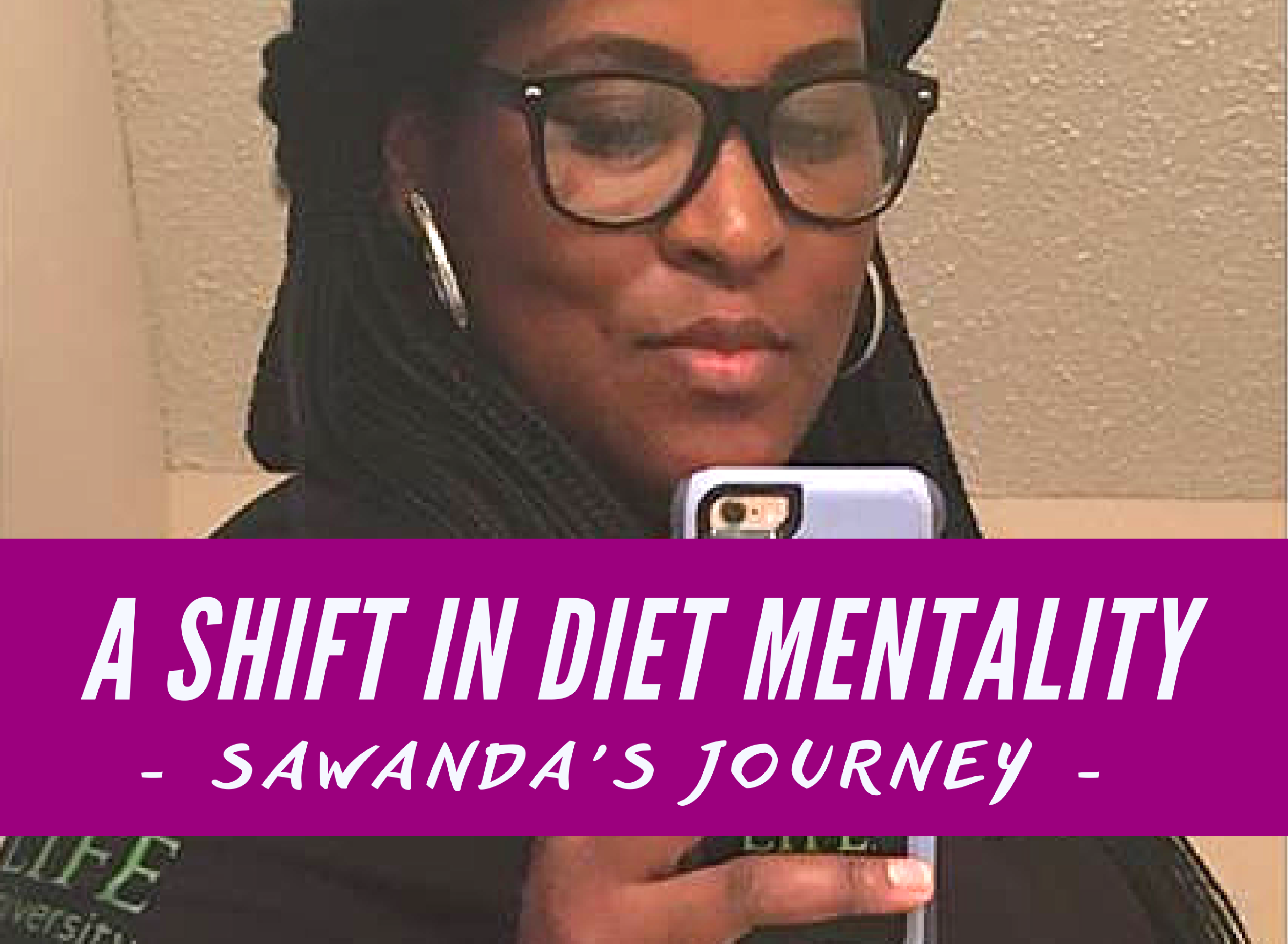 A Shift in Diet Mentality – Sawanda's Journey
