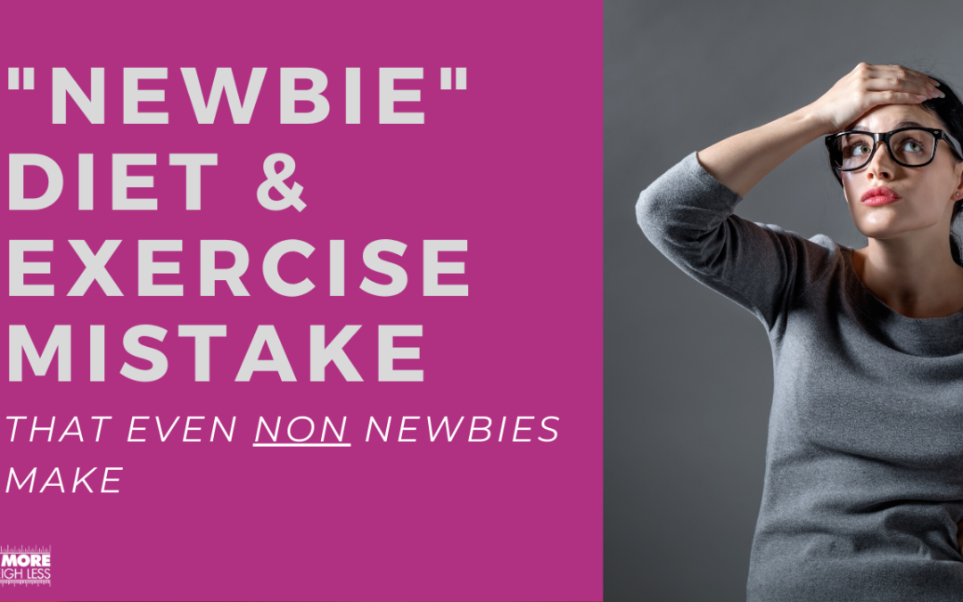 Newbie Diet and Exercise Mistake