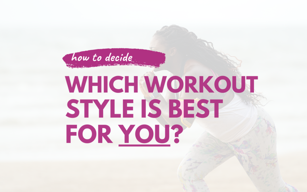 What Type of Workouts Should YOU be Doing?